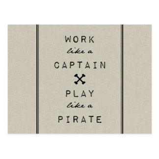 Work Like A Captain Play Like A Pirate Postcard