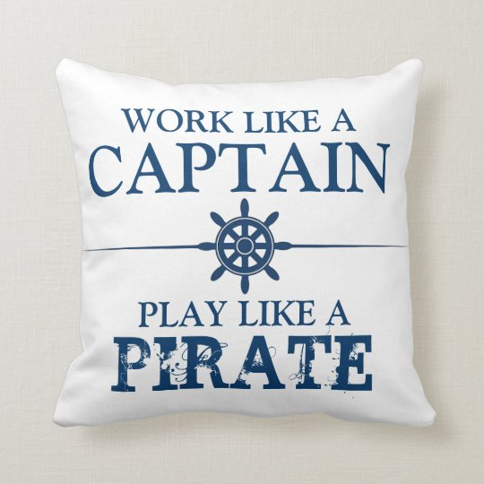 work like a captain play like a pirate throw pillow