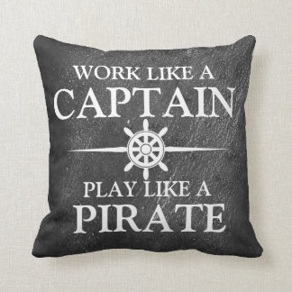 Work like a captain, play like a pirate throw pillow