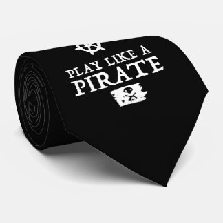 Work Like a Captain, Play Like a Pirate Tie