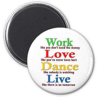 Work, Love Dance, Live Fridge Magnet