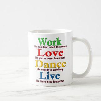 Work, Love Dance, Live Classic White Coffee Mug