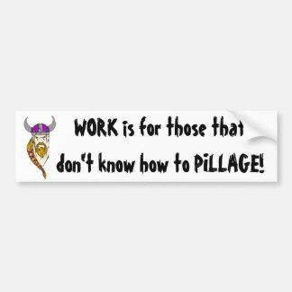 Work or Pillage Bumper Sticker