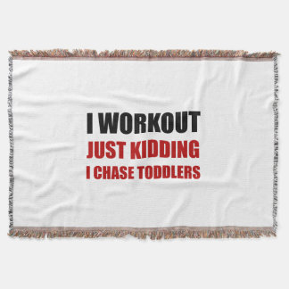 Work Out Just Kidding Chase Toddlers Throw Blanket