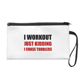 Work Out Just Kidding Chase Toddlers Wristlet