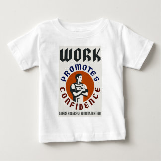 Work Promotes Confidence Baby T-Shirt