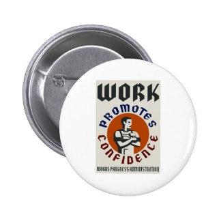 Work Promotes Confidence 2 Inch Round Button