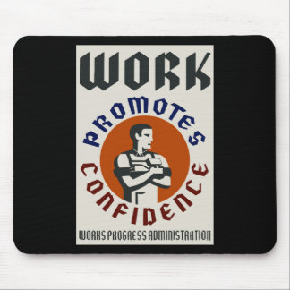 Work Promotes Confidence Mouse Pad