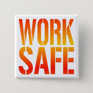 Work Safe 2 Inch Square Button
