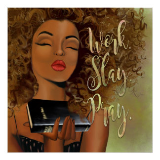 WORK. SLAY. PRAY. Affirmation Poster
