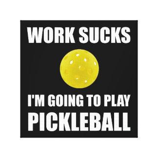 Work Sucks Going To Play Pickleball Canvas Print