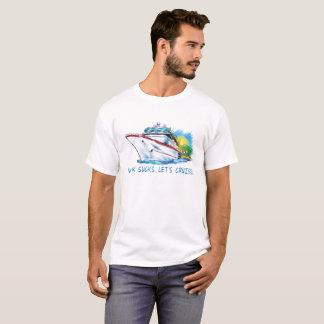 Work Sucks, Let's Cruise T-Shirt