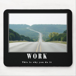 Work - this is why mouse pad