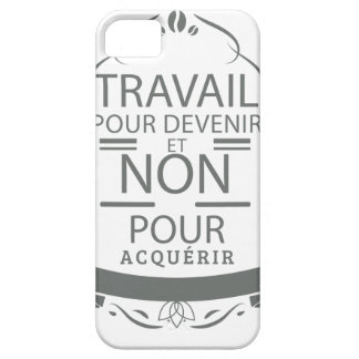 Work to become and not to acquire iPhone 5 cover