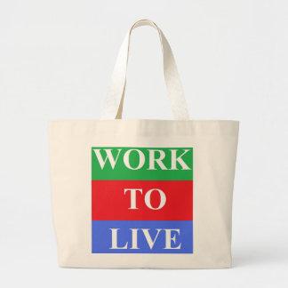 Work-To-Live Jumbo Tote Bags
