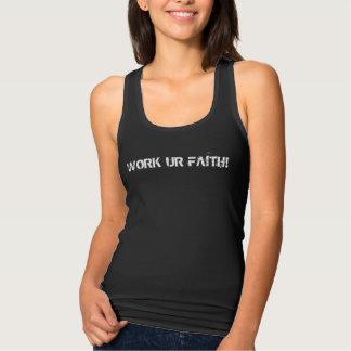 WORK UR FAITH! TSHIRT