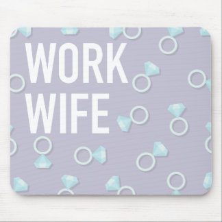 """Work Wife"" mouse pad"