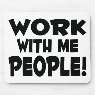 Work With Me People Mouse Mats