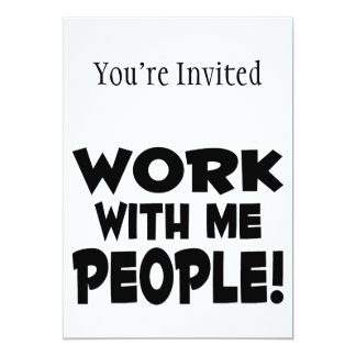 Work With Me People Team Work 5x7 Paper Invitation Card