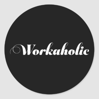 WORKAHOLIC Funny Gift Classic Round Sticker