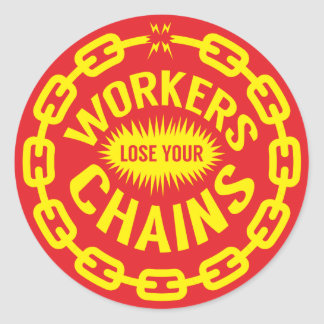 Workers Lose Your Chains Sticker