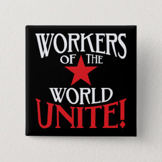 Workers of the World Unite! Marxist Slogan 2 Inch Square Button