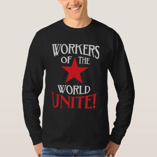 Workers of the World Unite Socialist Red Star T-Shirt