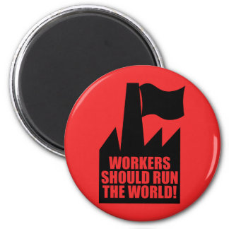 Workers Should Run the World Magnet