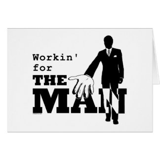 Workin' for the Man Card
