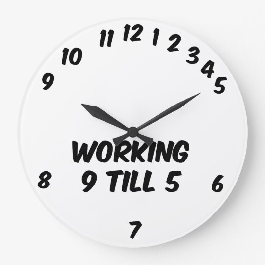 Working 9 Till 5 Round Wall Clock