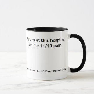 Working at this Hospital gives me 11/10 Pain Mug