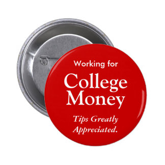 Working for College Money Button - red