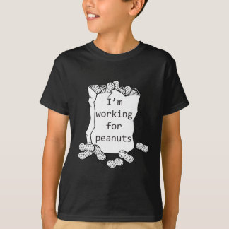 Working for Peanuts Tees