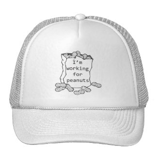 Working for Peanuts Trucker Hat