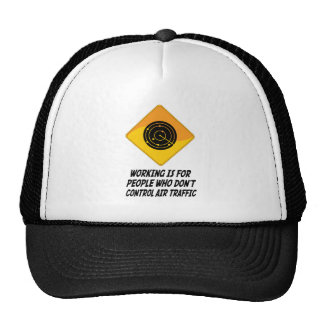 Working Is For People Who Don't Control Air Traffi Mesh Hats