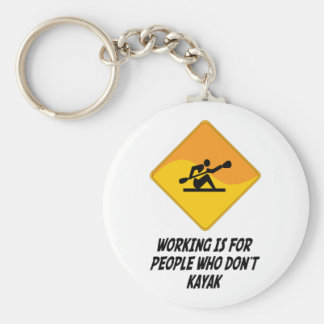 Working Is For People Who Don't Kayak Keychain