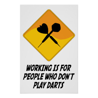 Working Is For People Who Don't Play Darts Poster