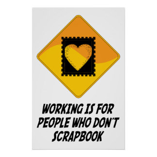 Working Is For People Who Don't Scrapbook Poster