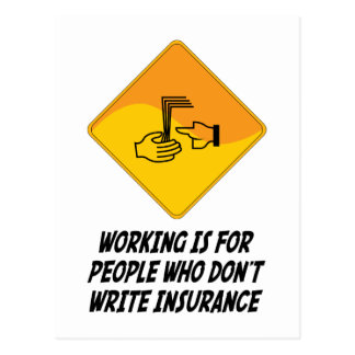 Working Is For People Who Don't Write Insurance Postcard