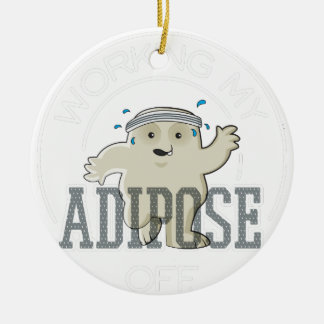 Working My Adipose Off - Exercise, Working Out Ceramic Ornament