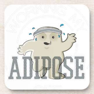 Working My Adipose Off - Exercise, Working Out Coaster