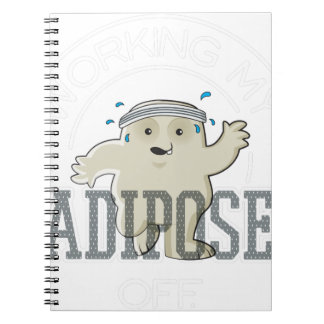 Working My Adipose Off - Exercise, Working Out Notebook