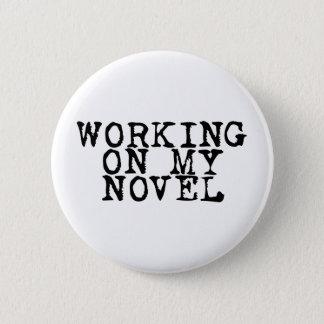 Working on my novel 2 inch round button