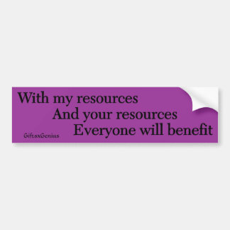 Working Together Means We All Benefit Bumper Sticker