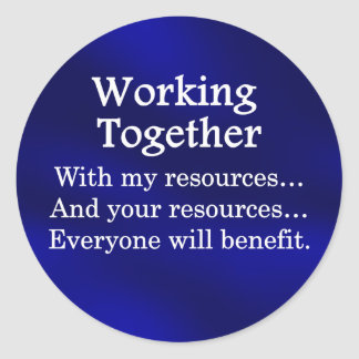 Working together to benefit others round sticker