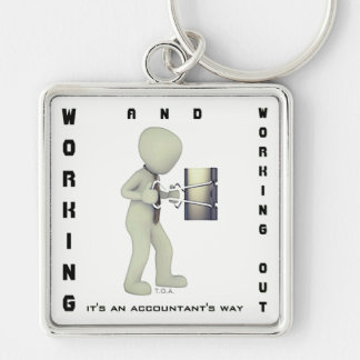 """Working & Working Out: It's an Accountant's Way"" Keychain"