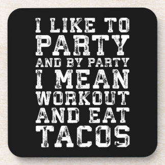 Workout and Eat Tacos (I Like To Party) - Funny Coaster