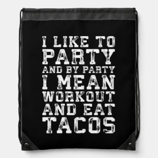 Workout and Eat Tacos (I Like To Party) - Funny Drawstring Bag