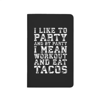 Workout and Eat Tacos (I Like To Party) - Funny Journal