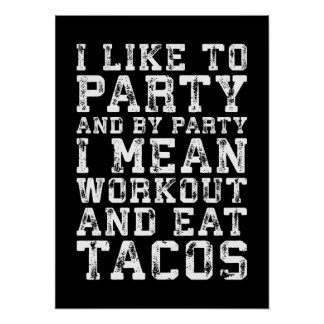 Workout and Eat Tacos (I Like To Party) - Funny Poster